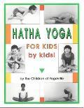 Hatha Yoga for Kids: By Kids!