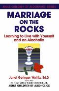 Marriage on the Rocks Learning to Live with Yourself & an Alcoholic
