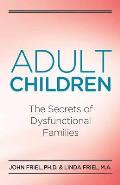 Adult Children: The Secrets of Dysfunctional Families Cover