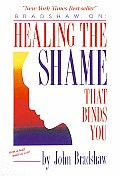 Healing the Shame That Binds You Cover