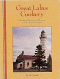 Great Lakes Cookery: Heritage Stories and Recipes for the Four Seasons