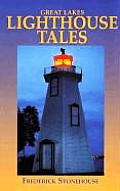 Lighthouse Tales Great Lakes