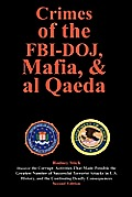 Crimes of the FBI-Doj, Mafia, and Al Qaeda, 2nd Ed.