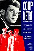 Coup D'Etat In America: The CIA & The Assassinations Of The John F. Kennedy by Alan J Weberman