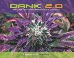 Dank 2.0 the Quest for the Very Best Marijuana Continues
