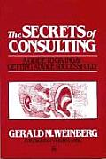 Secrets Of Consulting A Guide To Giving & Getting Advice Successfully