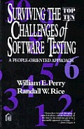 Surviving The Top Ten Challenges Of Software Testing A People Oriented Approach