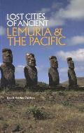 Lost Cities of Ancient Lemuria & the Pacific (Lost Cities Series)