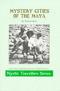 Mystery Cities of the Maya: Exploration and Adventure in Lubaantun and Belize