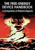 Free Energy Device Handbook A Compilation of Patents & Reports