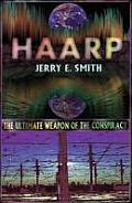 HAARP The Ultimate Weapon of the Conspiracy