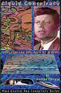 Liquid Conspiracy: J: FK, LSD, the CIA, Area 51 & UFOs