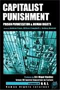 Capitalist Punishment: Prison Privatization & Human Rights Cover