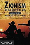 Zionism the Real Enemy of the Jews V3: Conflict W/O End