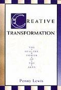 Creative Transformation The Healing Powe