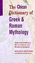 Chiron Dictionary of Greek & Roman Mythology