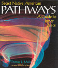 Secret Native American Pathways: A Guide to Inner Peace