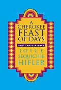 Cherokee Feast of Days #01: A Cherokee Feast of Days: Daily Meditations
