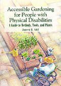 Accessible Gardening For People With Phy