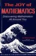 Joy of Mathematics Discovering Mathematics All Around You