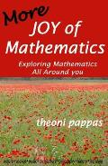 More Joy of Mathematics: Exploring Mathematics All Around You