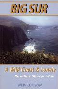 A Wild Coast and Lonely: Big Sur Pioneers