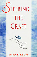 Steering the Craft: Exercises and Discussions on Story Writing for the Lone Navigator or the Mutinous Crew Cover