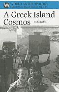 A Greek Island Cosmos: Kinship & Community in Meganisi (World Anthropology)