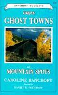 Unique Ghost Towns & Mountain Spots