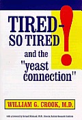 Tired So Tired & The Yeast Connecti