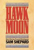 Hawk Moon: Short Stories, Poems and Monologues Cover