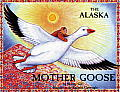 The Alaska Mother Goose and Other North Country Nursery Rhymes (Discoveries in Palaeontology)