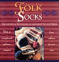 Folk Socks: The History and Techniques of Handknitted Footwear Cover