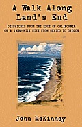 Walk Along Lands End Dispatches From the Edge of California on a 1600 Mile Hike