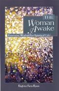 The Woman Awake: Feminine Wisdom for Spiritual Life