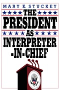 The President as Interpreter-In-Chief