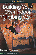 How to Climb Building Your Own Indoor Climbing Wall