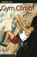 How to Rock Climb: Gym Climb (Falcon Guides Rock Climbing) Cover