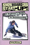 Snowboarder's start-up :a beginner's guide to snowboarding
