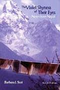 Violet Shyness of Their Eyes Notes from Nepal Revised Edition