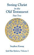 Seeing Christ in the Old Testament, Part Two: Isaiah to Malachi
