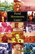 Food Movements Unite!: Strategies To T (11 Edition)