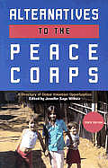 Alternatives To The Peace Corps 10th Edition