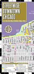 Streetwise Downtown Chicago Map - Laminated Street Map of Downtown Chicago, Illinois: Folding Pocket Size Travel Map (Streetwise)