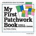 My First Patchwork Book: Hand & Machine Sewing