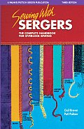 Sewing with Sergers: The Complete Handbook for Overlock Sewing