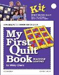 My First Quilt Book: Machine Sewing (My First Sewing Book Kit)
