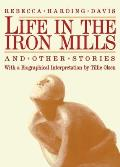 Life in the Iron Mills & Other Stories Second Edition
