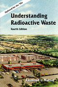 Understanding Radioactive Waste 4TH Edition