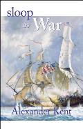 Sloop of War The Richard Bolitho Novels 4
